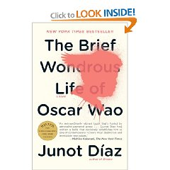 The Brief Wonderous Life of Oscar Wao by: Junot Diaz