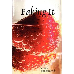 Faking It by: Elisa Lorello
