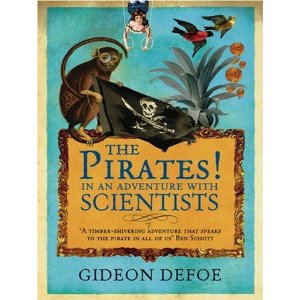 The Pirates! In an Adventure with Scientists by: Gideon Defoe