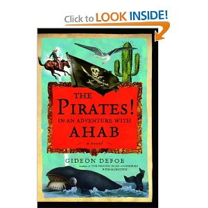 The Pirates! In an Adventure with Ahab by: Gideon Defoe