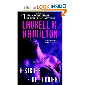 A Stroke of Midnight by: Laurell K. Hamilton