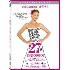 27 Dresses starring Katherine Heigl