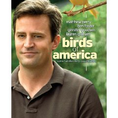 Birds of America starring: Matthew Perry and Hilary Swank