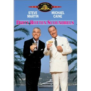 Dirty Rotten Scoundrels Starring: Steve Martin and Michael Caine