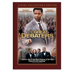 The Great Debaters starring: Denzel Washington and Forest Whitaker