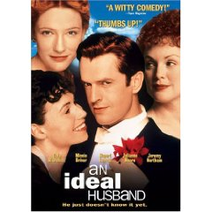 An Ideal Husband starring: Cate Blanchett, Minnie Driver, Rupert Everett, Julianne Moore, and Jeremy Northam