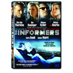 The Informers starring: Kim Basinger and Billy Bob Thornton