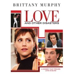 Love and Other Disasters starring: Brittany Murphy and Gwyneth Paltrow