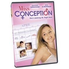 Miss Conception starring: Heather Graham