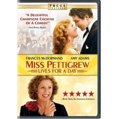 Miss Pettigrew Lives for a Day starring: Frances McDormand and Amy Adams