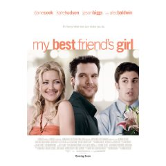 My Best Friend's Girl starring: Kate Hudson, Dane Cook, and Jason Biggs