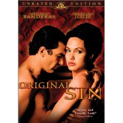 Original Sin starring Angelina Jolie and Antonio Banderas