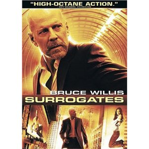 Surrogates starring: Bruce Willis
